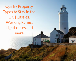 Quirky Property Types to Stay in the UK | Castles, Working Farms, Lighthouses and more