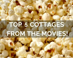 Top 5 Cottages from the Movies!