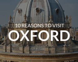 10 Reasons Why Everyone Should Visit Oxford