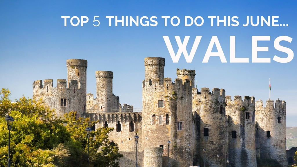 Top 5 Things To Visit In Wales This June Snaptrip
