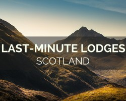 Last-Minute Lodges in Scotland