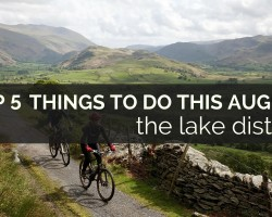 Top 5 Things to Visit in the Lake District this August
