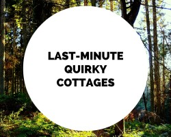 Last Minute Quirky Cottages in Wales