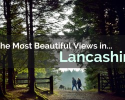 The Most Beautiful Places in Lancashire!