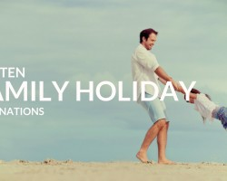 Top 10 family holiday destinations in the UK