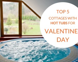 Top 5 cottages with hot tubs for Valentines Day