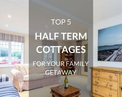 Top 5 half term cottages for your family getaway