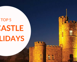 Stay in a Castle! Top 5 UK Castle Holidays