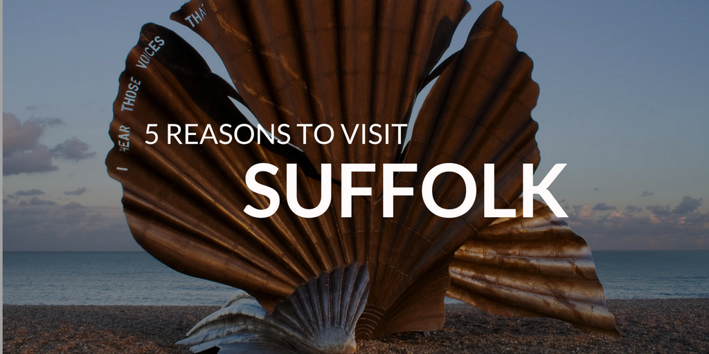 5 Reasons Why Everyone Should Visit Suffolk