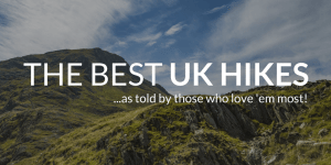 The best UK hikes, as told by those who love 'em most!
