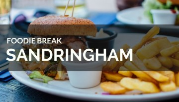 Foodie Break Sandringham 1
